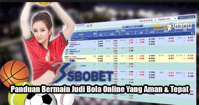 Panduan Bermain Judi Bola Online Yang Aman & Tepat