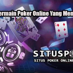 Panduan Bermain Poker Online Yang Menguntungkan