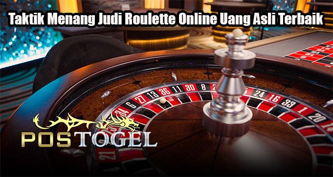 Taktik Menang Judi Roulette Online Uang Asli Terbaik